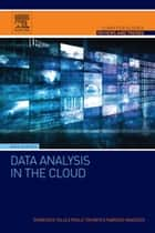 Data Analysis in the Cloud ebook by Domenico Talia,Paolo Trunfio,Fabrizio Marozzo