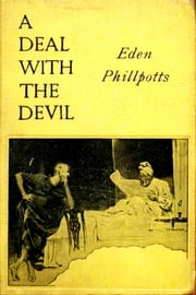 A Deal With the Devil ebook by Eden Phillpotts