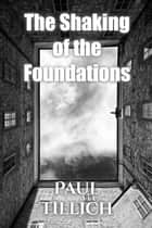 The Shaking of the Foundations ebook by Paul Tillich