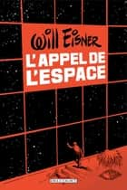 L'Appel de l'espace eBook by Will Eisner