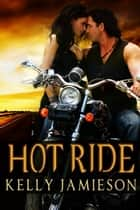 Hot Ride ebook by Kelly Jamieson