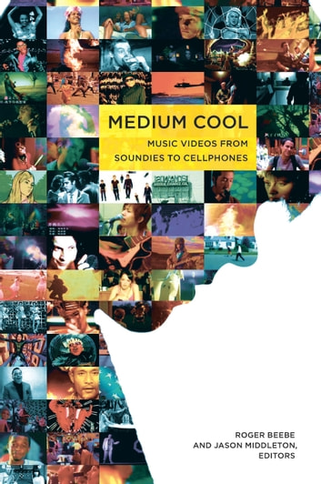 Medium Cool - Music Videos from Soundies to Cellphones ebook by Kay Dickinson,Amy Herzog