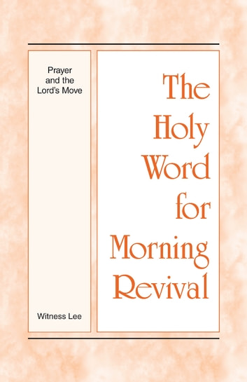 The Holy Word for Morning Revival Prayer and the Lord's Move eBook by Witness Lee