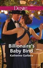 Billionaire's Baby Bind ebook by Katherine Garbera