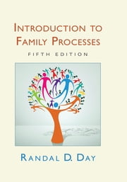 Introduction to Family Processes - Fifth Edition ebook by Randal Day,Randal D. Day