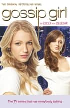 Gossip Girl 1 - TV tie-in edition ebook by Cecily von Ziegesar