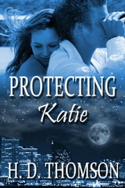 Protecting Katie ebook by H. D. Thomson