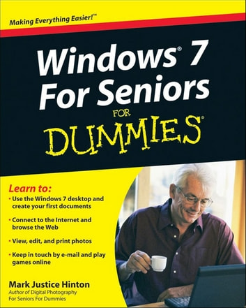 Windows 7 For Seniors For Dummies ebook by Mark Justice Hinton