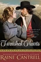 Tarnished Hearts ebook by Raine Cantrell