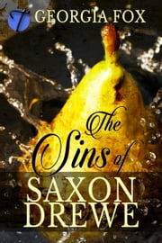 The Sins of Saxon Drewe (A Victorian Erotic Penny Dreadful) ebook by Georgia Fox