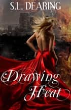 Drawing Heat ebook by S.L. Dearing