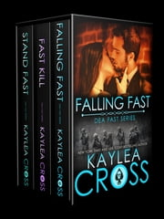 DEA FAST Series Box Set Volume 1 ebook by Kaylea Cross