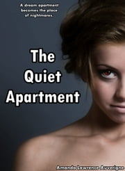 The Quiet Apartment: A Horror Novel ebook by Amanda Lawrence Auverigne