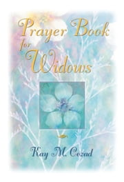 Prayer Book for Widows ebook by Kay M. Cozad