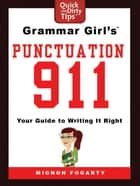 Grammar Girl's Punctuation 911 ebook by Mignon Fogarty
