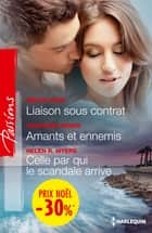Liaison sous contrat - Amants et ennemis - Celle par qui le scandale arrive - (promotion) ebook by Emilie Rose, Charlene Sands, Helen R. Myers