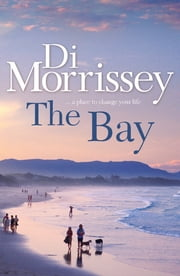 The Bay ebook by Di Morrissey