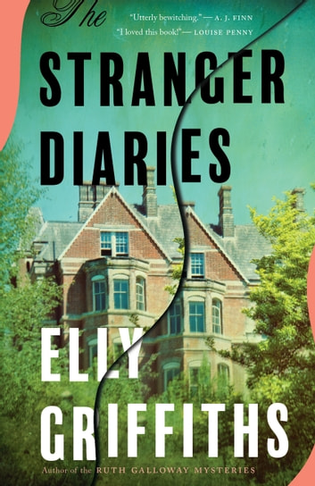The Stranger Diaries ebook by Elly Griffiths