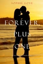 Forever, Plus One (The Inn at Sunset Harbor—Book 6) ebook by Sophie Love