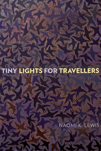 Tiny Lights for Travellers ebook by Naomi K. Lewis