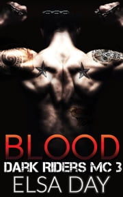 Blood - Dark Riders Motorcycle Club, #3 ebook by Elsa Day