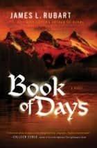 Book of Days ebook by James L. Rubart