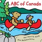 ABC of Canada ebook by Kim Bellefontaine,Per-Henrik Gurth