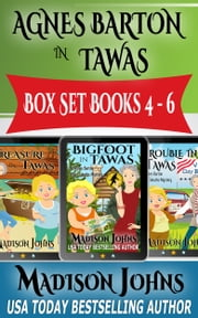 Agnes Barton In Tawas Box Set - An Agnes Barton Senior Sleuths mystery ebook by Madison Johns