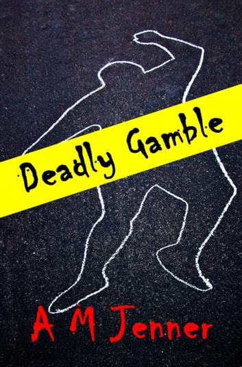 Deadly Gamble ebook by A M Jenner