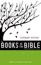 NIV, The Books of the Bible: Covenant History, eBook - Discover the Origins of God's People ebook by