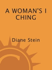 A Woman's I Ching ebook by Diane Stein