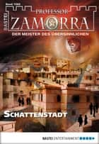 Professor Zamorra - Folge 1066 - Schattenstadt ebook by Adrian Doyle