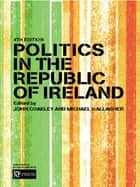 Politics in the Republic of Ireland ebooks by John Coakley, Michael Gallagher, John Coakley,...