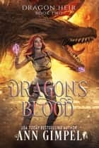 Dragon's Blood ebook by Ann Gimpel