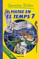 Viatge en el temps 7 ebook by Geronimo Stilton, David Nel·lo