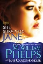 She Survived: Jane ekitaplar by M. William Phelps, Jane Carson-Sandler