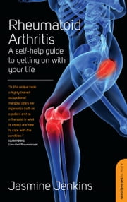 Rheumatoid Arthritis - A self-help guide to getting on with your life ebook by Jasmine Jenkins