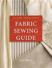Claire Shaeffer's Fabric Sewing Guide ebook by Shaeffer, Claire