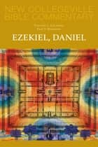 Ezekiel, Daniel - Volume 16 eBook by Corrine L. Carvalho, Paul V. Niskanen