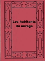 Les habitants du mirage ebook by Abraham Merritt