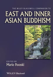 The Wiley Blackwell Companion to East and Inner Asian Buddhism ebook by