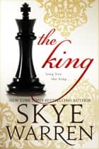 The King ebook by Skye Warren