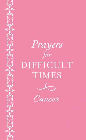 Prayers for Difficult Times: Cancer (Pink) eBook by Ellyn Sanna