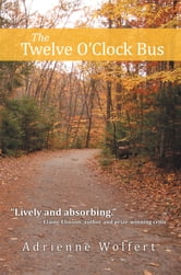 The Twelve O'Clock Bus ebook by Adrienne Wolfert