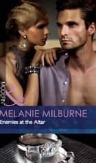 Enemies at the Altar (Mills & Boon Modern) (The Outrageous Sisters, Book 2) 電子書 by Melanie Milburne