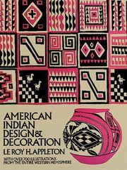 American Indian Design and Decoration ebook by Le Roy H. Appleton