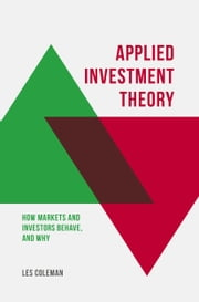 Applied Investment Theory - How Markets and Investors Behave, and Why ebook by Kobo.Web.Store.Products.Fields.ContributorFieldViewModel