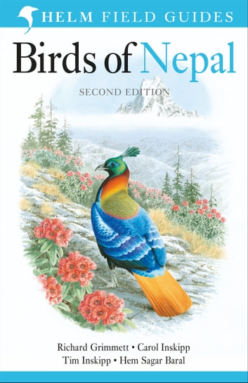 Birds of Nepal - Revised Edition ebook by Richard Grimmett,Carol Inskipp,Tim Inskipp,Hem Sagar Baral
