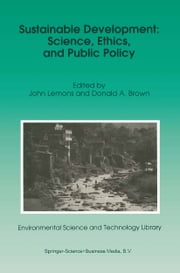 Sustainable Development: Science, Ethics, and Public Policy ebook by J. Lemons,Donald A. Brown