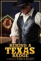 Behind a Texas Badge ebook by Tori Scott